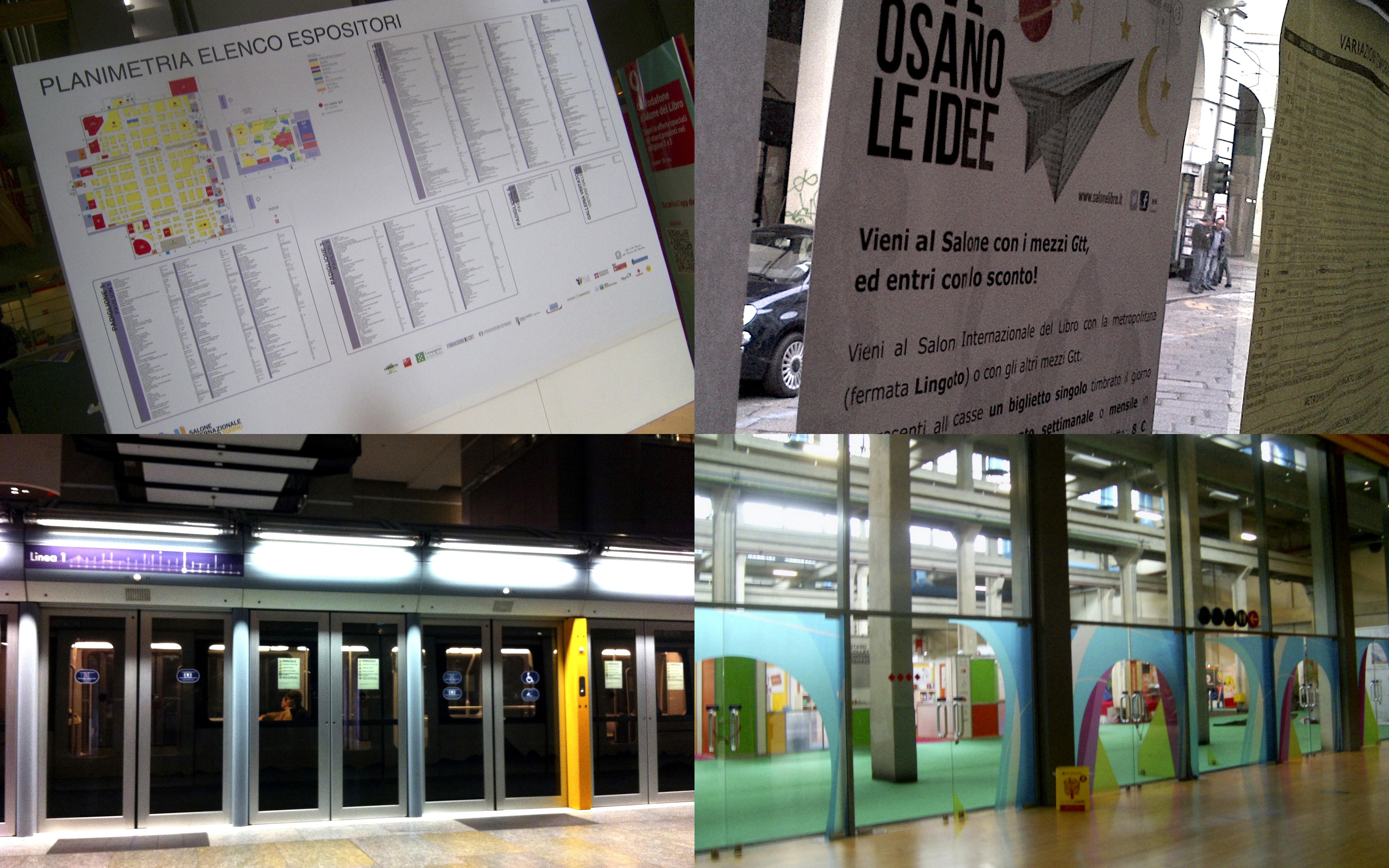La citt che abbiamo percorso per arrivare al Lingotto ¨ tutta al servizio di questo evento negozi che pubblicizzano mezzi pubblici che cambiano gli orari